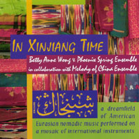Betty Anne Wong & Phoenix Spring Ensemble | In Xinjiang Time