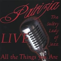 Patrizia...The Sultry Lady of Jazz | All the Things You Are