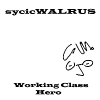 Sycic Walrus | Working Class Hero