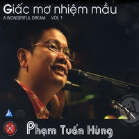Pham Tuan Hung | A Wonderful Dream Giac Mo Nhiem Mau