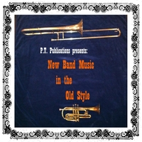 P.T. Publications | New Band Music in the Old Style
