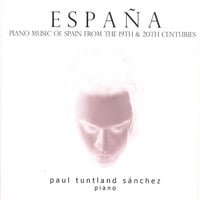 Paul Tuntland Sanchez | España: Piano Music of Spain from the 19th & 20th Centuries