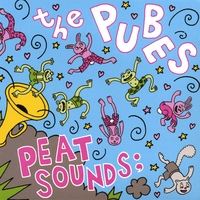 The Pubes | Peat Sounds;
