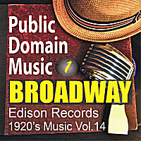 Public Domain Music | Edison Records: Broadway Musical Songs 1 (1920s Music, Vol.14)
