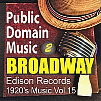 Public Domain Music | Thomas Edison Records: Broadway Musical Songs 2 (1920s Music, Vol.15)
