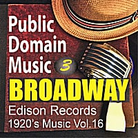 Public Domain Music | Thomas Edison Records: Broadway Musical Songs 3 (1920s Music, Vol.16)