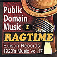 Public Domain Music | Thomas Edison Records: Ragtime Songs 1 (1920s Music, Vol.17)