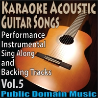 Public Domain Music | Karaoke Acoustic Guitar Songs, Vol. 5: Performance (Instrumental) [Sing Along and Backing Tracks]