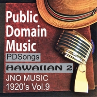 Public Domain Music | Thomas Edison Records: Hawaiian Music 2 (1920s Songs, Vol.9)