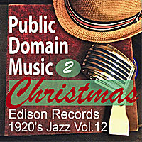Public Domain Music | Christmas Music 2 (Edison Records, 1920's Jazz Vol.12)
