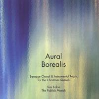 Publick Musick | Aural Borealis:  Baroque Choral and Instrumental Music for the Christmas Season