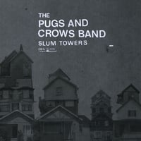 The Pugs and Crows Band | Slum Towers