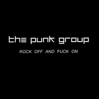 The Punk Group | Rock Off and Fuck On