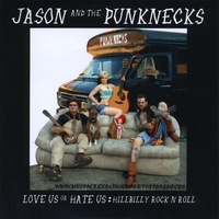 Jason and the Punknecks | Love Us or Hate Us: Hillbilly Rock N Roll