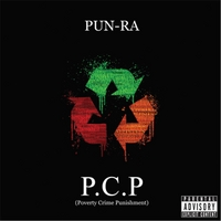 Pun Ra | P.C.P (Poverty Crime Punishment)