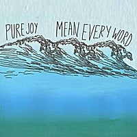 Pure Joy | Mean Every Word