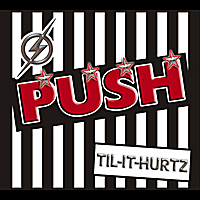 The Push Band | Push Til-It-Hurtz