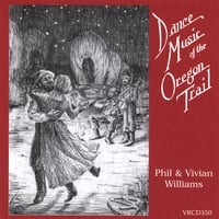 Phil and Vivian Williams | Dance Music of the Oregon Trail