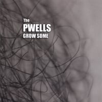The Pwells | Grow Some