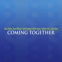 Chris Potter, Steve Wilson, Terell Stafford, Keith Javors, Delbert Felix, John Davis | Coming Together