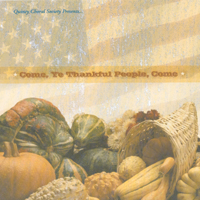"The Thanksgiving CD: Quincy Choral Society | The Thanksgiving CD ""Come, Ye Thankful People, Come"""