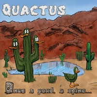 Quactus | Once a pond, a spine...