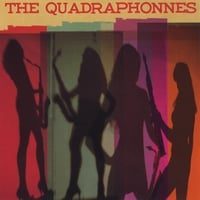 The Quadraphonnes | Music to Watch Girls By