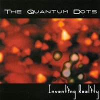 The Quantum Dots | Inventing Reality