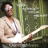 Quentin Moore | You Forgot Your Heart