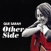 Que Sarah: Other Side