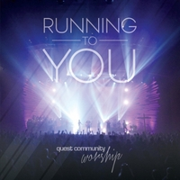 Quest Community Worship | Running to You