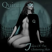 Quinn | Tales of the Glistening Skin