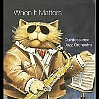 Quintessence Jazz Orchestra | When It Matters