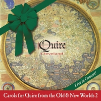 Quire Cleveland | Carols for Quire from the Old & New Worlds, Volume 2