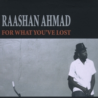 Raashan Ahmad | For What You've Lost (Japan Edition)