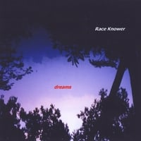 Race Knower | Dreams