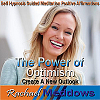 Rachael Meddows | The Power of Optimism: Create a New Outlook, Self Hypnosis Guided Meditation Positive Affirmations