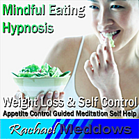 Rachael Meddows | Mindful Eating Hypnosis: Weight Loss & Self-Control, Appetite Control, Guided Meditation, Self Help