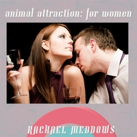 Rachael Meddows | Animal Attraction for Women Hypnosis (Positive Affirmations & Meditation)