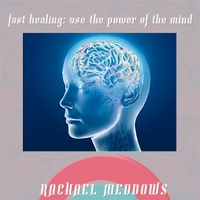 Rachael Meddows | Fast Healing: Power of the Mind Hypnosis (Positive Affirmations & Meditation)