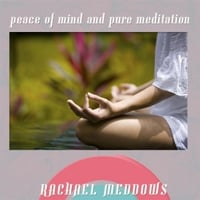 Rachael Meddows | Peace of Mind and Pure Meditation Hypnosis (Positive Affirmations & Meditation)