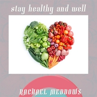 Rachael Meddows | Stay Healhty and Well Hypnosis (Positive Affirmations & Meditation)