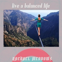 Rachael Meddows | Live a Balanced Life (Positive Affirmations & Meditation)