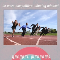 Rachael Meddows | Be More Competitive: Winning Mindset Hypnosis (Positive Affirmations & Meditation)