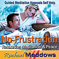 Rachael Meddows | No Frustration: Relaxation Meditation & Peace, Guided Meditation Hypnosis Self Help