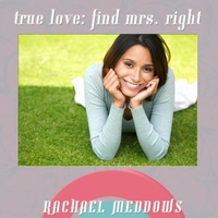 Rachael Meddows | True Love: Find Mrs. Right Hypnosis (Meditation & Positive Affirmations)
