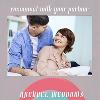 Rachael Meddows | Reconnect With Your Partner (Self-Hypnosis)