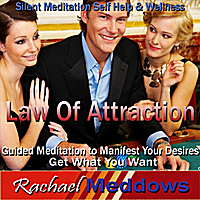 Rachael Meddows | Law of Attraction: Guided Meditation to Manifest Your Desires, Get What You Want, Silent Meditation, Self Help & Wellness