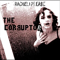 Rachael Please | The Corruptor