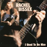 Rachel Bissex | I Used to be Nice